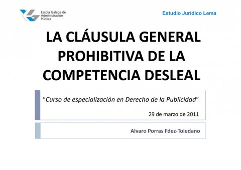 A cláusula xeral prohibitiva da publicidade desleal  - Curso de especialización en Dereito da Publicidade